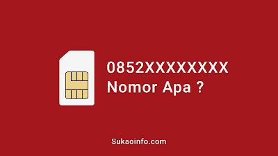0852 nomor provider apa - 0852 telkomsel atau indosat