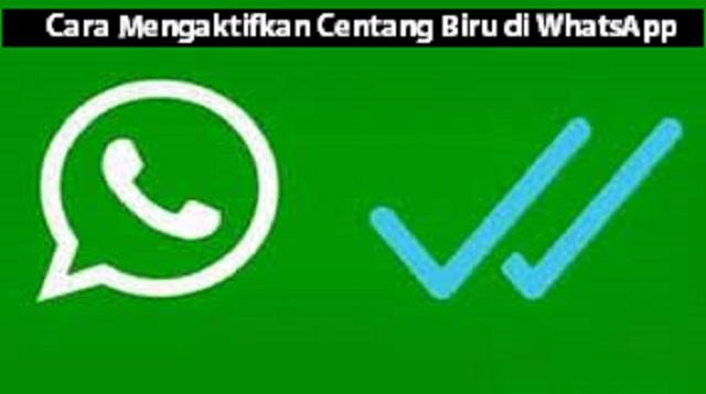 Cara Mengaktifkan Centang Biru di WhatsApp
