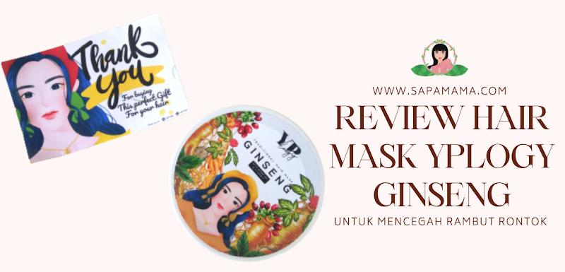 Beauty : Review Hair Mask YPlogy Ginseng Untuk Mencegah Rambut Rontok
