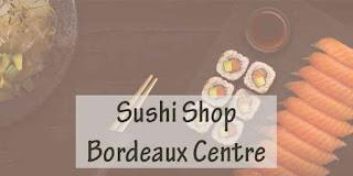 Sushi Shop Bordeaux Centre