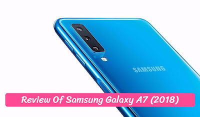 Review Of Samsung Galaxy A7 (2018)