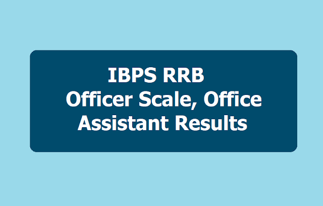 IBPS RRB Officer Scale, Office Assistant Results