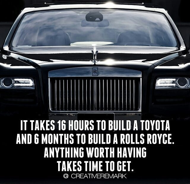 Toyota takes 9 hours to build whereas Rolls Royce takes 6 months.