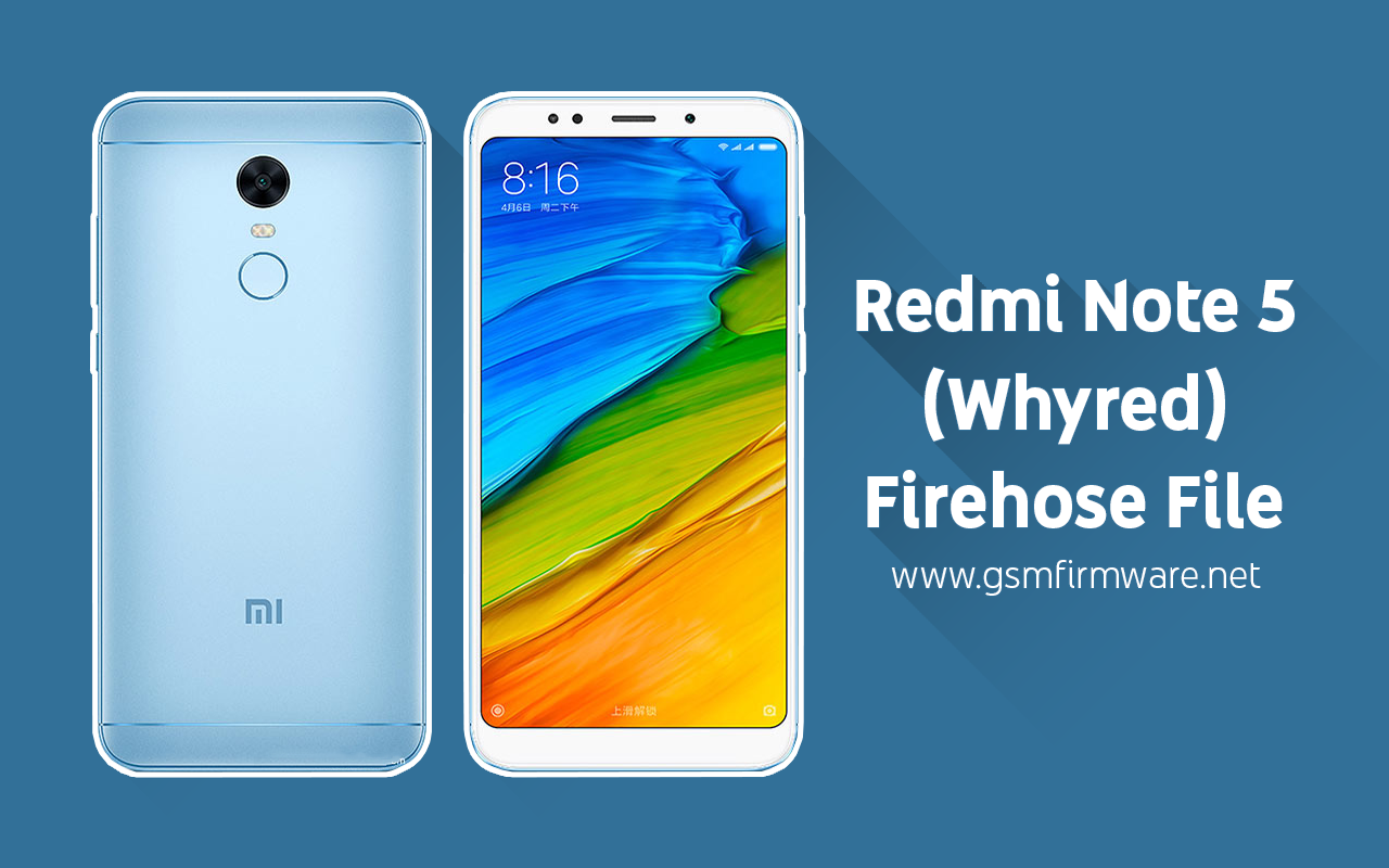 https://www.gsmfirmware.net/2020/05/xiaomi-redmi-note-5-whyred-firehose-file.html