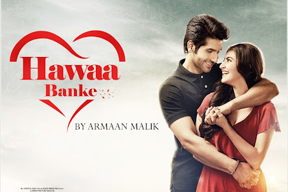 Hawaa Banke (Yeh Saali Aashiqui)