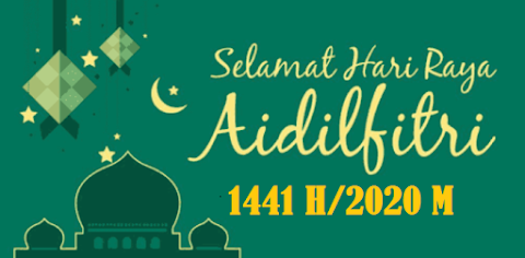 Selamat Hari Raya Idul Fitri 1441 H / 2020 M