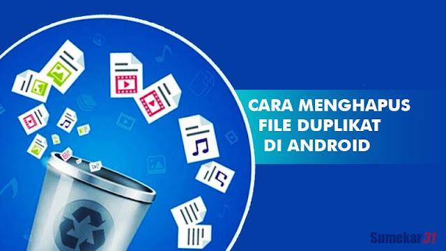 Menghapus File Duplikat di Android