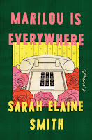 review of Sarah Elaine Smith's Marilou Is Everywhere