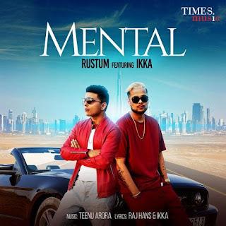 Mental Song Lyrics – Rustum | Ikka Song