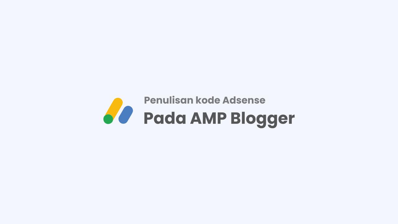 Cara Penulisan Kode Adsense Pada AMP