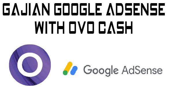 Cara Menerima Gaji Google Adsense dengan Rekening OVO