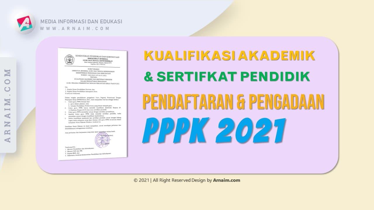 ARNAIM.COM - KUALIFIKASI AKADEMIK DAN SERTIFIKAT PENDIDIK PENDAFTARAN PPPK TAHUN 2021