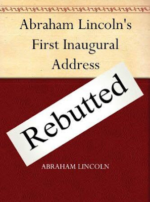 Lincoln's First Inaugural Rebutted