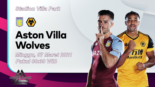 Prediksi Aston Villa Vs Wolverhampton Wanderers