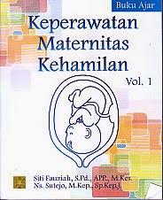 Judul : KEPERAWATAN MATERNITAS KEHAMILAN VOL. 1 Pengarang : Siti Fauziah, S.Pd., APP., M.Kes Penerbit : Kencana