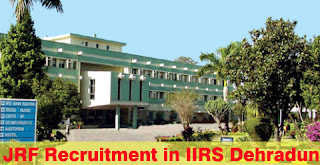 Walk-In Interview Exp-1 to 3 Year JRF Recruitment in IIRS Dehradun@www.iirs.gov.in