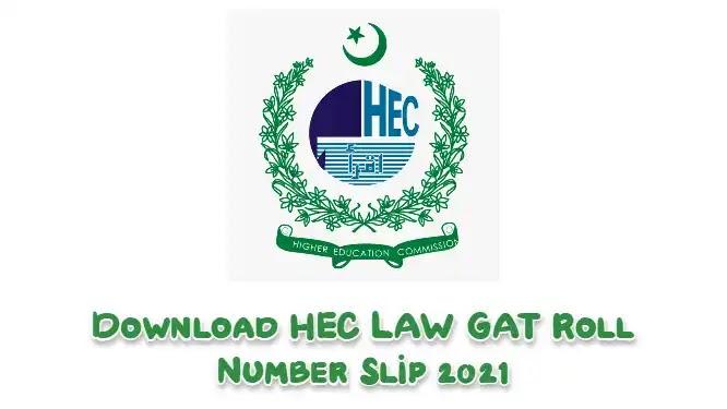 Get the HEC LAW GAT Roll Number Slip 2021