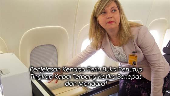 Penjelasan Kenapa Perlu Buka Penutup Tingkap Kapal Terbang Ketika Berlepas dan Mendarat