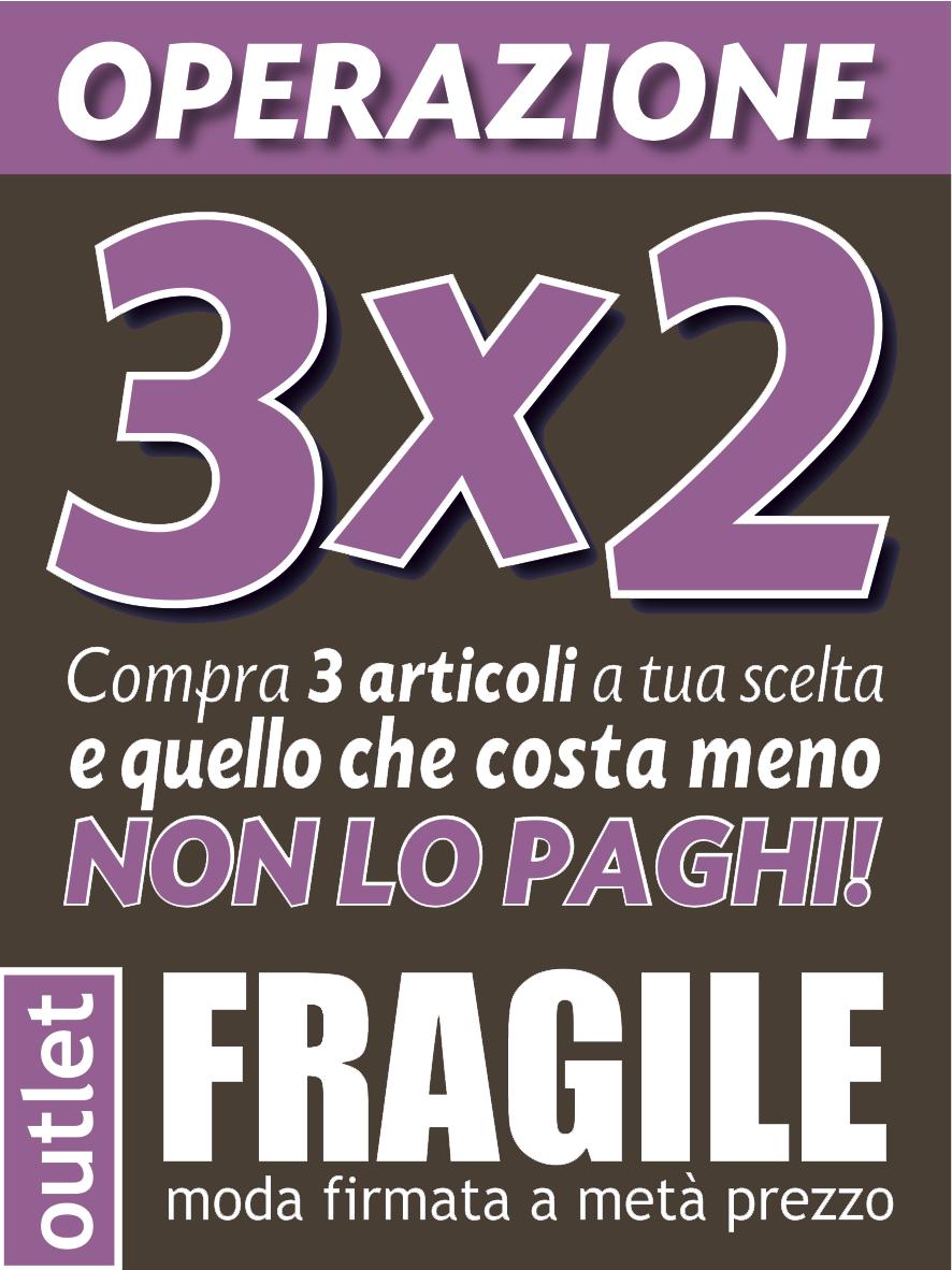 Fragile Outlet OPERAZIONE 3X2 DA FRAGILE OUTLET