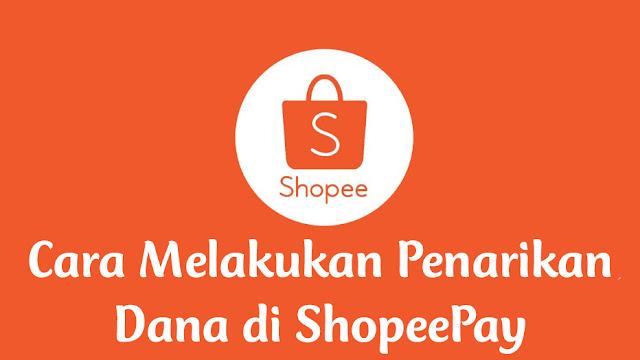 Cara Melakukan Penarikan Dana di ShopeePay