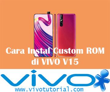 Cara Instal Custom ROM di VIVO V15