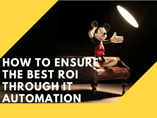 How to ensure the best ROI through IT automation