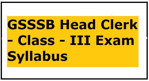 GSSSB Head Clerk - Class - III Exam Syllabus