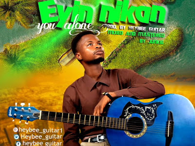 DOWNLOAD MP3: Heybee Guitar - Eyin Nikan (You Alone) || @heybee_guitar