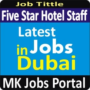 Five Star Hotel Staff Jobs Vacancies In UAE Dubai For Male And Female With Salary For Fresher 2020 With Accommodation Provided | Mk Jobs Portal Uae Dubai 2020