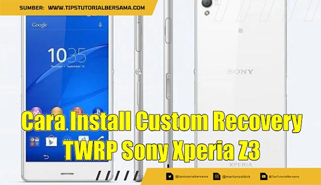 Bagi teman-teman yang ingin Root ponsel Sony Xperia Z3, maka kamu wajib menginstal Custom Recovery TWRP pada smartphone sony Xperia ini.