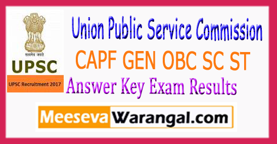 UPSC GEN OBC SC ST CAPF Exam Results Expected Cut Off of Answer Key 2017