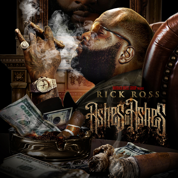 Rick Ross - Ashes To Ashes [Mixtape] [2010]