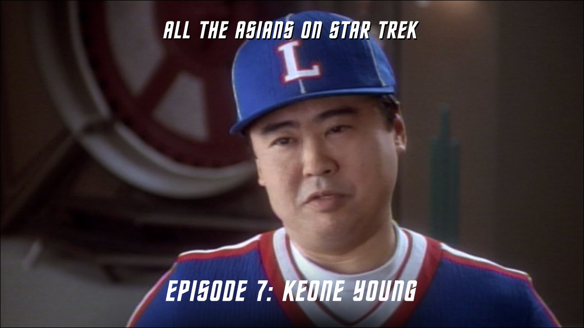 All The Asians On Star Trek – Episode 07: Keone Young