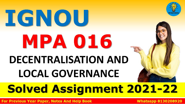 MPA 016 DECENTRALISATION AND LOCAL GOVERNANCE Solved Assignment 2021-22