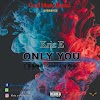 [Music] Kriz E - only you (prod. KTboi) #Arewapublisize