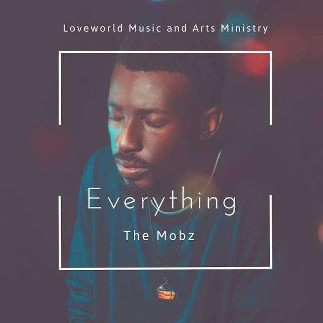 The Mobz – Everything - Gospeltrender