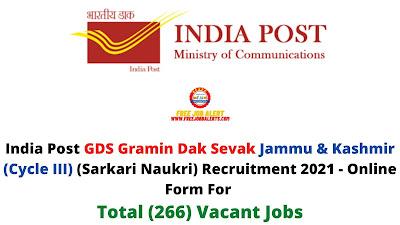 Free Job Alert: India Post GDS Gramin Dak Sevak jammu & Kashmir (Cycle III) (Sarkari Naukri) Recruitment 2021 - Online Form For Total (266) Vacant Jobs