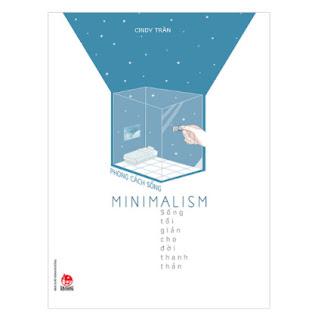 Phong Cách Sống - Minimalism - Sống Tối Giản Cho Đời Thanh Thản ebook PDF EPUB AWZ3 PRC MOBI