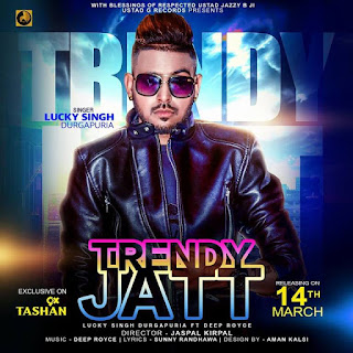 Trendy Jatt Lyrics – Lucky Singh Durgapuria  Song