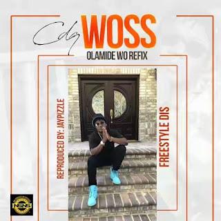 """CDQ - Woss (Olamide's """"Wo!!"""" Refix)"""