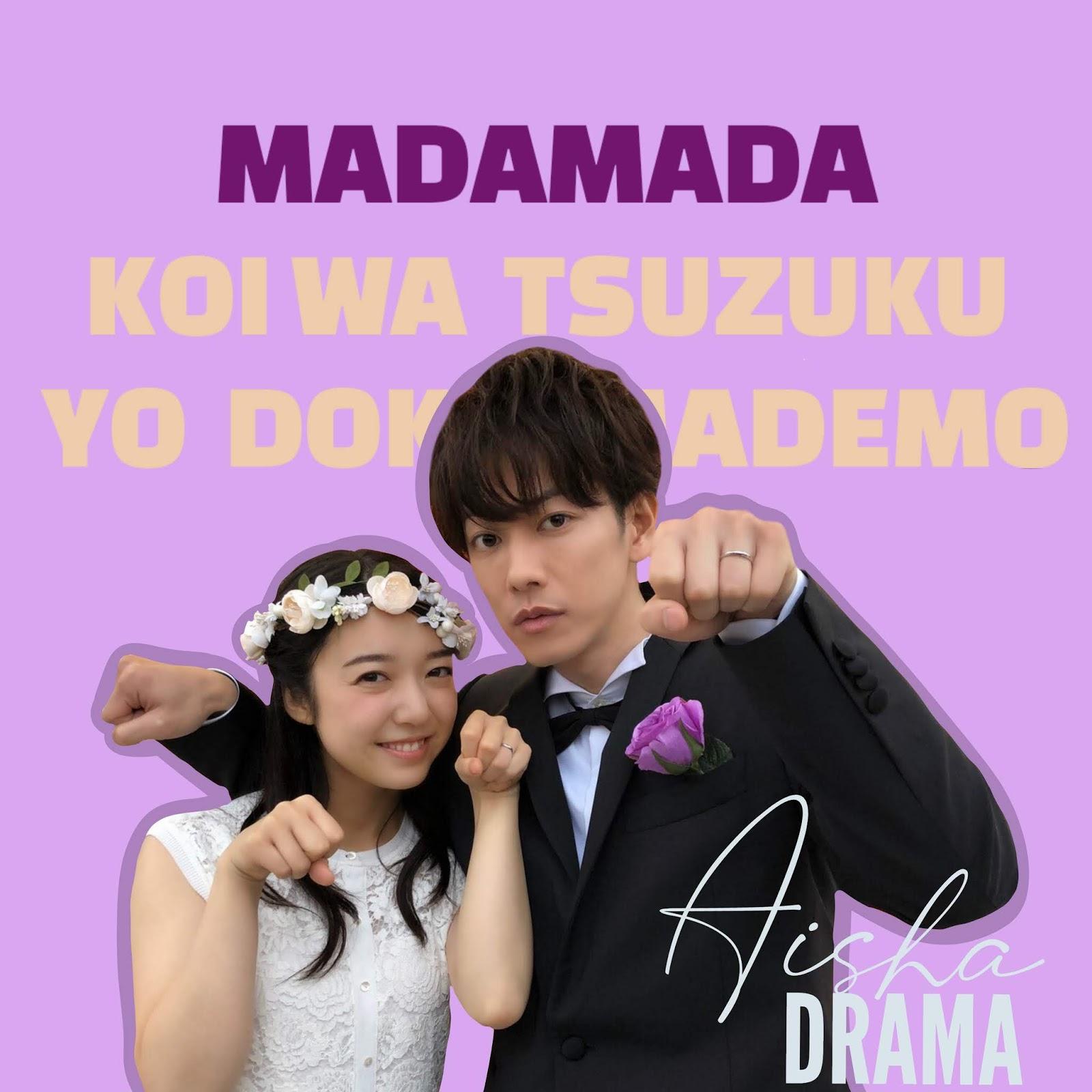 Mada Mada Koi Wa Tsuzuku Yo Dokomademo 2020 Japon Dizi Aisha Drama .yo doko made mo native title: mada mada koi wa tsuzuku yo dokomademo