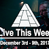 Live This Week: December 3rd - 9th, 2017