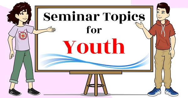 seminar topics for youth