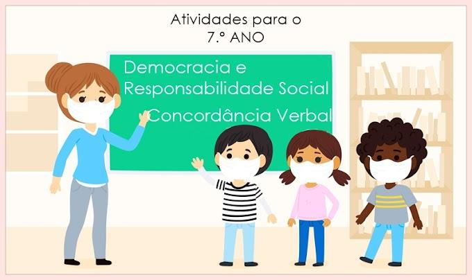 Democracia e Responsabilidade Social / Concordância Verbal - Atividades de Língua Portuguesa para o 7.º Ano