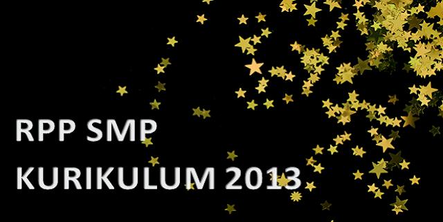 Contoh RPP SMP Kurikulum 2013 Semester 1 dan 2 (Revisi 2017)