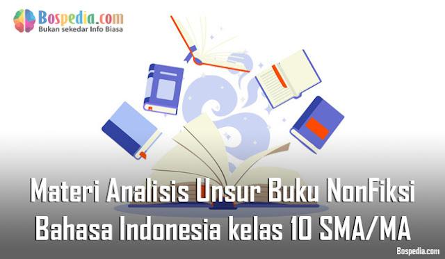 Materi Analisis Unsur Buku Nonfiksi Mapel Bahasa Indonesia kelas 10 SMA/MA