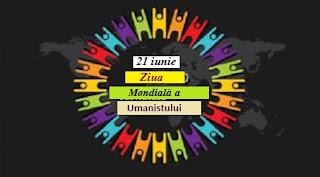 21 iunie: Ziua Mondială a Umanistului
