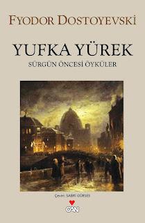 Fyodor Mihayloviç Dostoyevski - Yufka Yürekli