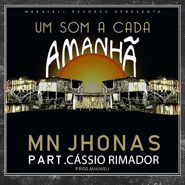 O Rapper MN Jhonas juntamente com Cássio Rimador Lança Single ( Um Som a Cada Amanhã )