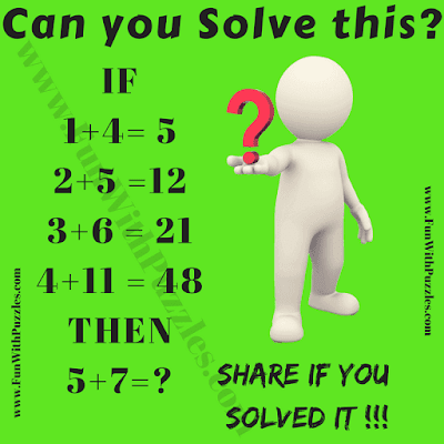 If 1+4=5, 2+5=12, 3+6=21, 4+11=48 Then 5+7=?